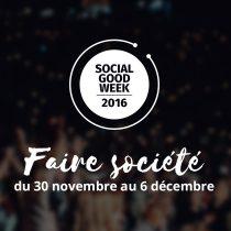 Social Good Week – 30 novembre au 6 décembre