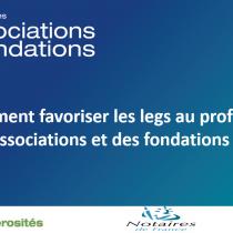 Conférence : «Comment favoriser les legs au profit des associations et des fondations ?»