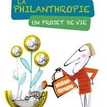 La Philanthropie un projet de vie